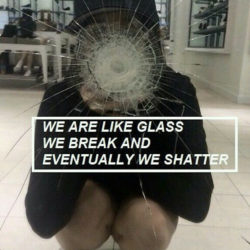 We are like glass