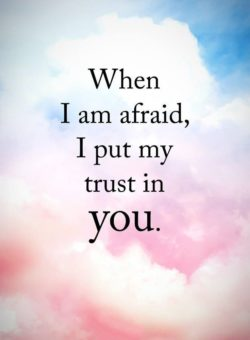 When I Am Afraid...